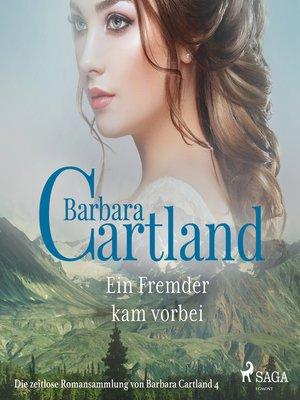 cover image of Ein Fremder kam vorbei--Die zeitlose Romansammlung von Barbara Cartland 4