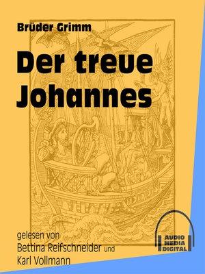 cover image of Der treue Johannes