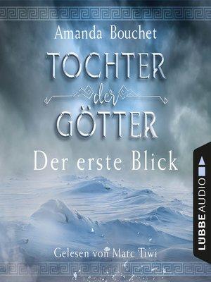 cover image of Tochter der Götter--Der erste Blick