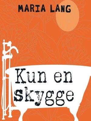 cover image of Kun en skygge
