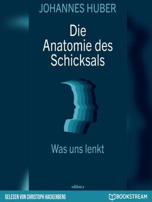 cover image of Die Anatomie des Schicksals--Was uns lenkt