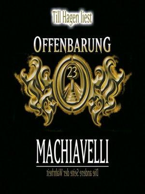cover image of Offenbarung 23, Machiavelli--Die andere Seite der Wahrheit