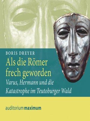 cover image of Als die Römer frech geworden