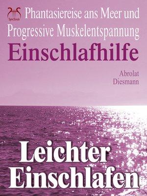 cover image of Leichter Einschlafen--Einschlafhilfe--Phantasiereise ans Meer und Progressive Muskelentspannung