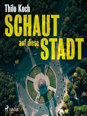 cover image of Schaut auf diese Stadt