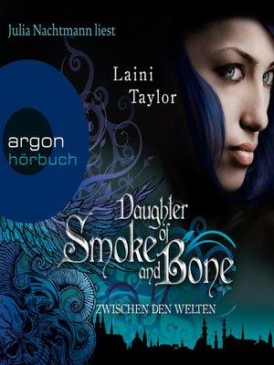 cover image of Daughter of Smoke and Bone--Zwischen den Welten