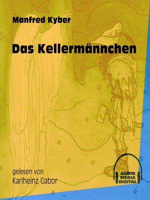 cover image of Das Kellermännchen