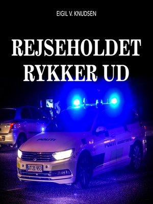 cover image of Rejseholdet rykker ud--Autentiske sager fra arkivet