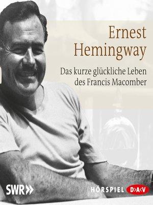 cover image of Das kurze glückliche Leben des Francis Macomber