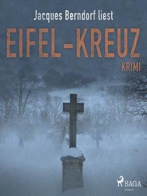 cover image of Eifel-Kreuz (Kriminalroman aus der Eifel)