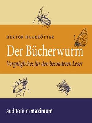 cover image of Der Bücherwurm