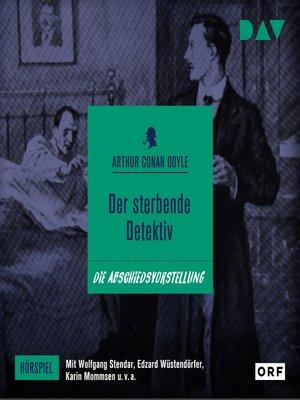 cover image of Der sterbende Detektiv (Hörspiel)