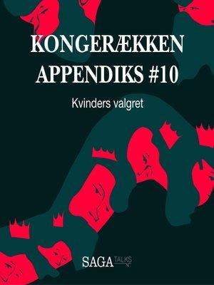 cover image of Kvinders valgret--Kongerækken Appendiks 10