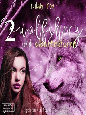 cover image of Wolfsherz und Silbertinkturen--Die Morgain-Chroniken, Band 2