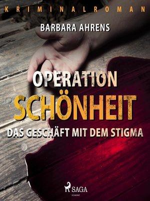 cover image of Operation Schönheit--Das Geschäft mit dem Stigma