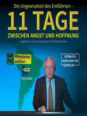 cover image of Die Ungewissheit des Entführten--11 Tage zwischen Angst und Hoffnung