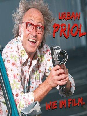 cover image of Urban Priol, Wie im Film