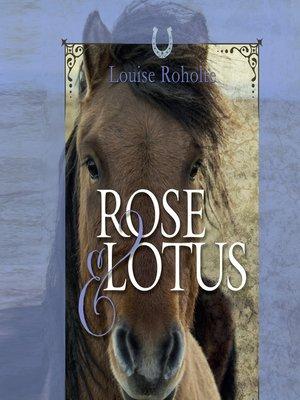 cover image of Rose og Lotus