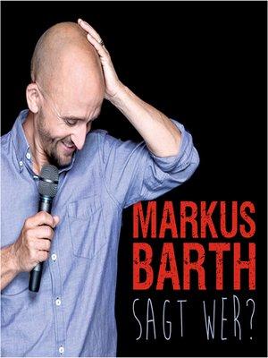 cover image of Markus Barth, Sagt wer?