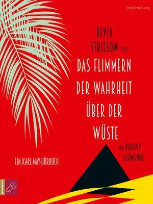 cover image of Das Flimmern der Wahrheit über der Wüste