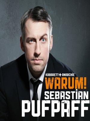 cover image of Sebastian Pufpaff, Warum!