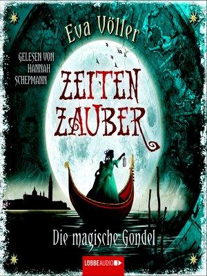 cover image of Zeitenzauber--Die magische Gondel
