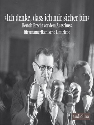 """cover image of """"Ich denke, dass ich mir sicher bin""""--Bertolt Brecht vor dem Ausschuss für unamerikanische Umtriebe"""