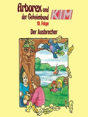 cover image of Arborex und der Geheimbund KIM, Folge 19