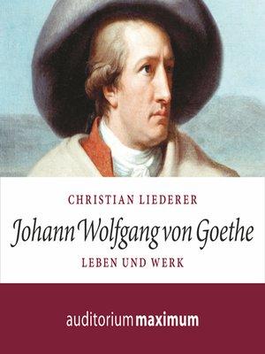 cover image of Johann Wolfgang von Goethe--Leben und Werk