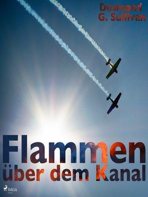 cover image of Flammen über dem Kanal