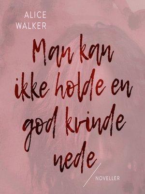 cover image of Man kan ikke holde en god kvinde nede