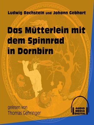 cover image of Das Mütterlein mit dem Spinnrad in Dornbirn