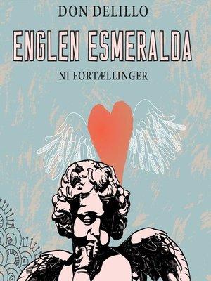 cover image of Englen Esmeralda. Ni fortællinger