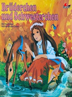 cover image of Gebrüder Grimm, Brüderchen und Schwesterchen