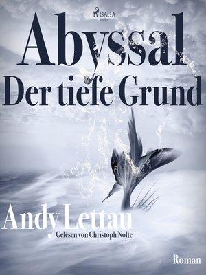 cover image of Abyssal--Der tiefe Grund