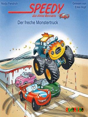 cover image of Der freche Monstertruck--Speedy, das kleine Rennauto 5