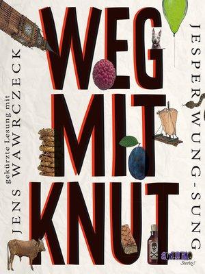 cover image of Weg mit Knut!