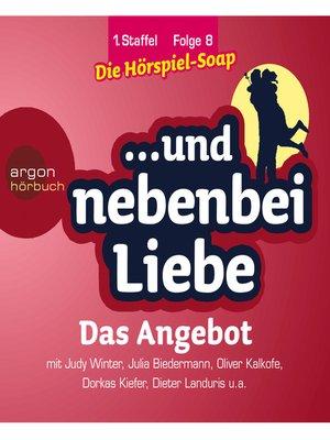 cover image of ... und nebenbei Liebe, Staffel 1, Folge 8
