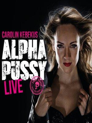 cover image of Carolin Kebekus, Alpha Pussy