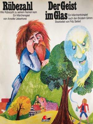 cover image of Gebrüder Grimm, Annette Ueberhorst, Rübezahl / Der Geist im Glas