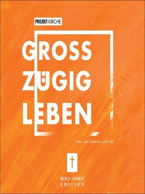 cover image of Projekt Kirche--Großzügig leben