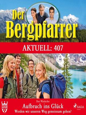 cover image of Der Bergpfarrer, Aktuell 407