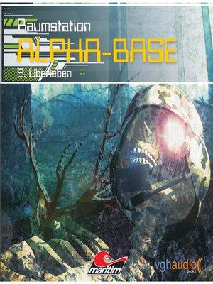 cover image of Raumstation Alpha-Base, Folge 2