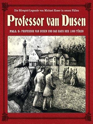 cover image of Professor van Dusen, Die neuen Fälle, Fall 5