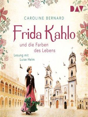cover image of Frida Kahlo und die Farben des Lebens