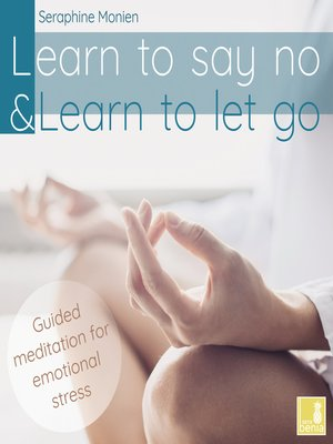 cover image of Learn To Say No & Learn To Let Go