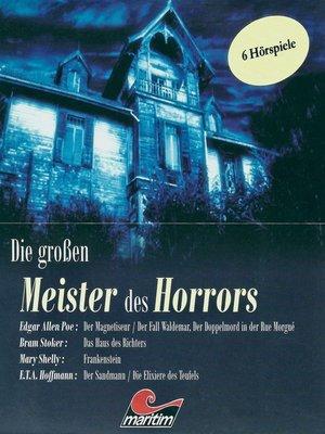 cover image of Die großen Meister des Horrors, 6 Hörspiele