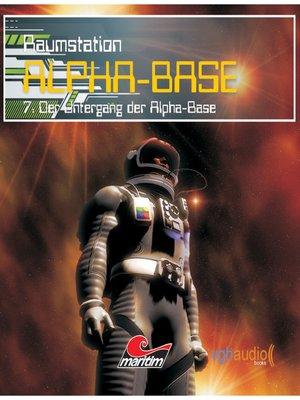 cover image of Raumstation Alpha-Base, Folge 7
