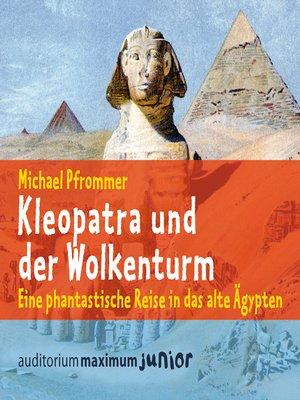cover image of Kleopatra und der Wolkenturm