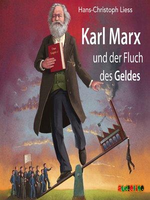 cover image of Karl Marx und der Fluch des Geldes